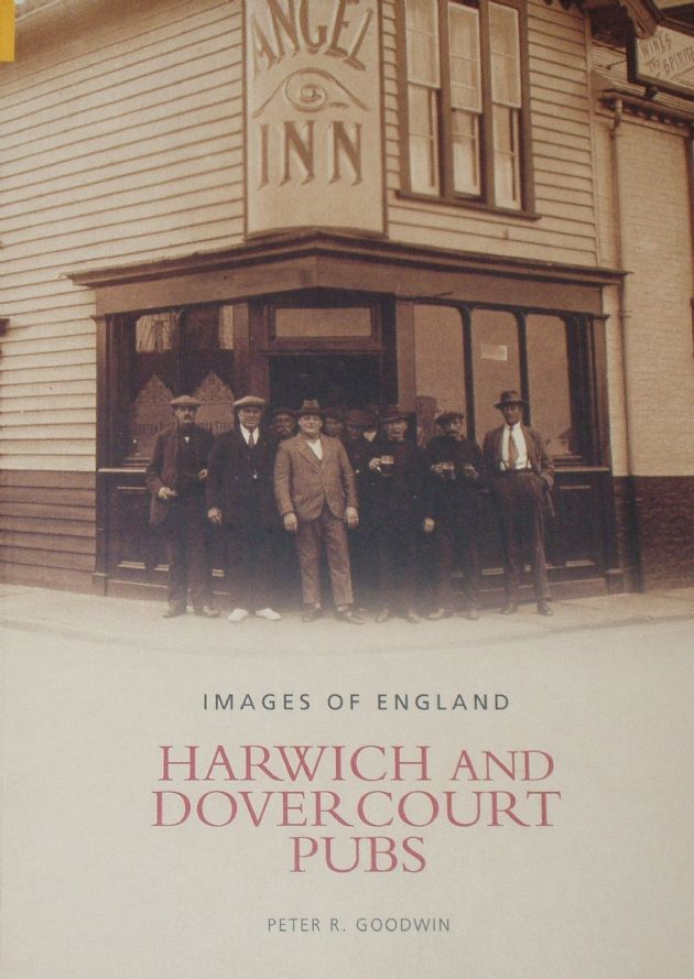 Harwich and Dovercourt Pubs, by Peter R. Goodwin
